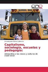 Capitalismo, sociología, escuelas y pedagogía: