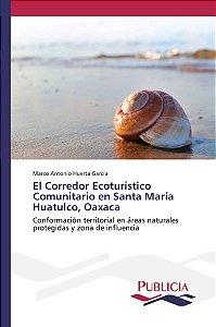 El Corredor Ecoturístico Comunitario en Santa María Huatulco