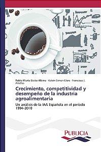 Crecimiento, competitividad y desempeño de la industria agro