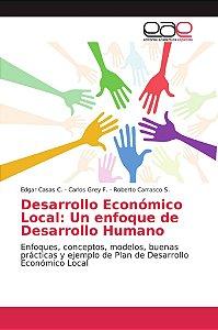 Desarrollo Económico Local: Un enfoque de Desarrollo Humano