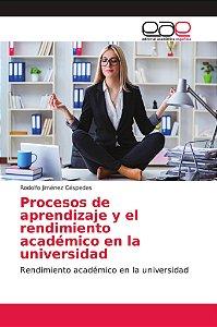 Procesos de aprendizaje y el rendimiento académico en la uni