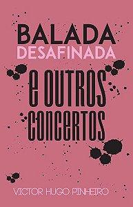 Balada desafinada e outros concertos