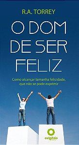 O dom de ser feliz