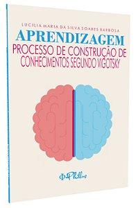 APRENDIZAGEM: PROCESSO DE CONSTRUÇÃO DE CONHECIMENTOS SEGUNDO VYGOTSKY
