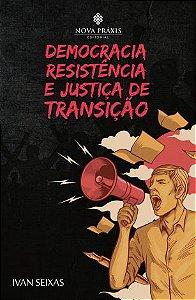 Democracia, resistência e justiça de transição