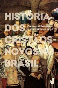 História dos cristãos-novos no Brasil