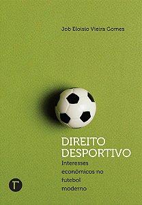Direito desportivo: interesses econômicos no futebol moderno