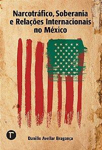 Narcotráfico, Soberania e Relações Internacionais no México