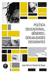Política educacional, gêneros e sexualidades dissidentes