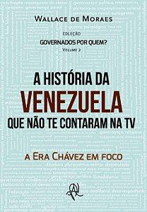 A história da Venezuela que não te contaram na TV