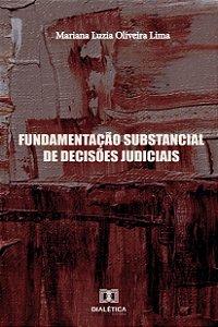 Fundamentação substancial de decisões judiciais