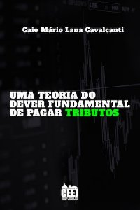 UMA TEORIA DO DEVER FUNDAMENTAL DE PAGAR TRIBUTOS