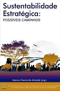 Sustentabilidade Estratégica: Possíveis Caminhos