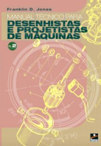 MANUAL TÉCNICO P/ DESENHISTAS E PROJETISTAS DE MAQ Vol 2