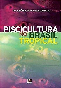 PISCICULTURA NO BRASIL TROPICAL