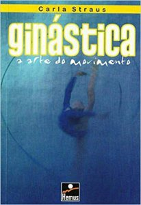 GINASTICA A ARTE DO MOVIMENTO