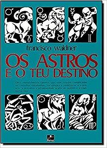 ASTROS E O TEU DESTINO (OS)