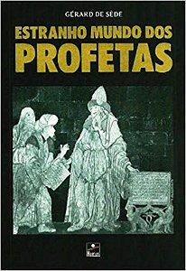 ESTRANHO MUNDO DOS PROFETAS