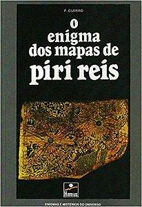 ENIGMA DOS MAPAS DE PIRI REIS (O)