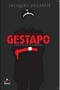 História da Gestapo - Tráficos e Crimes