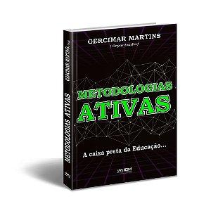 Metodologias Ativas : a caixa preta da educação