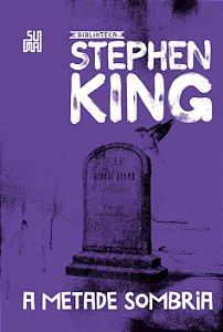 A metade sombria   Coleção Biblioteca Stephen King