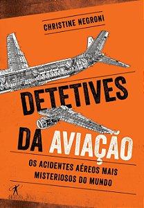 Detetives da aviação - Os acidentes aéreos mais misteriosos