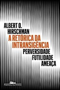 A retórica da intransigência (Nova edição)