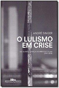 Lulismo em Crise, O