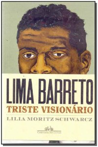 Lima Barreto - Triste Visionario