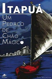 ITAPUÁ, UM PEDAÇO DE CHÃO MÁGICO