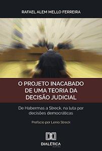 O projeto inacabado de uma teoria da decisão judicial