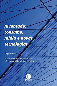 Juventude: consumo, mídia e novas tecnologias