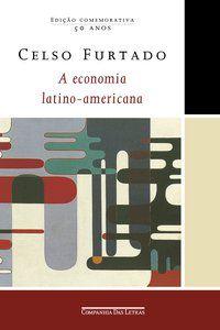 A economia latino-americana (Edição comemorativa)