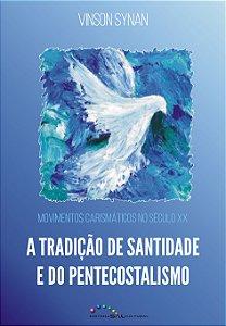 A  Tradição de Santidade e do Pentecostalismo