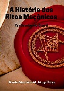 A História dos Ritos Maçônicos Praticados no Brasil