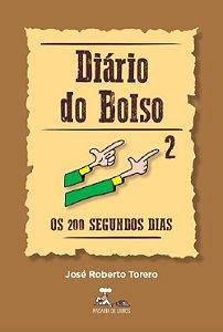 Diário do Bolso 2 - Os 200 segundos dias