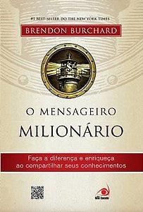 Mensageiro Milionario - Faca A Diferenca E Enriqueca Ao Comp