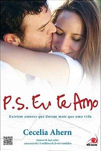 P.S.: Eu Te Amo: Existem Amores Que Duram Mais Que Uma Vida