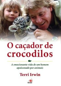 Cacador De Crocodilos, O A Emocionante Vida De Um Homem Apai