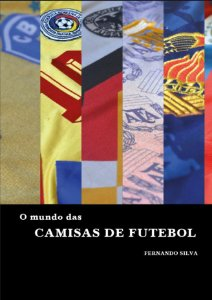 O mundo das camisas de futebol (brochura)