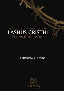 Lashus Cristhi, o desafio eterno