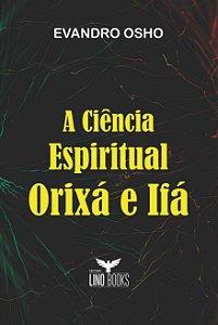A ciência espiritual Orixá e Ifá