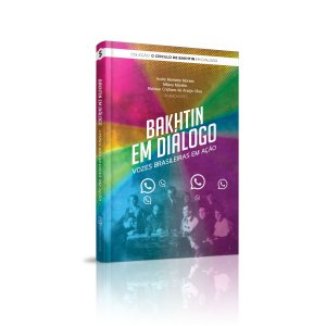 Bakhtin em diálogo: vozes brasileiras em ação