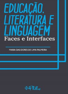 EDUCAÇÃO, LITERATURA E LINGUAGEM: Faces e Interfaces