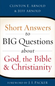 Short Answers to Big Questions about God, the Bible, and Chr