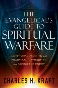 Evangelical's Guide to Spiritual Warfare