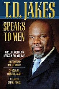T.D. Jakes Speaks to Men