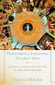 Dangerous Passions, Deadly Sins