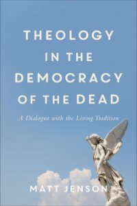 Theology in the Democracy of the Dead